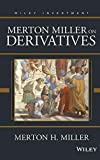 Merton Miller on Derivatives (Wiley Investment) 1st (first) Edition by Miller, Merton H. published by Wiley (1997)