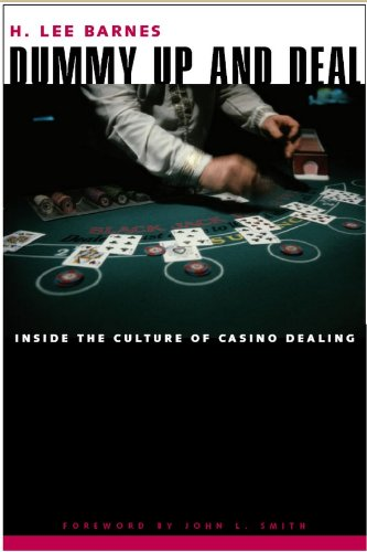 Dummy Up And Deal: Inside The Culture Of Casino Dealing (Gambling Studies Series) (English Edition)
