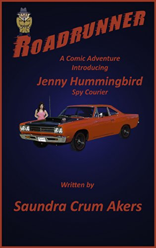 Roadrunner: A Comic Adventure - Introducing Jenny Hummingbird, Spy Courier (English Edition)