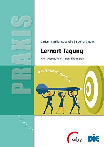 Lernort Tagung: Konzipieren, Realisieren, Evaluieren (Perspektive Praxis)