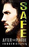Safe: A Post Apocalypse Romance Saga (After the Plague Book 4) (English Edition)...