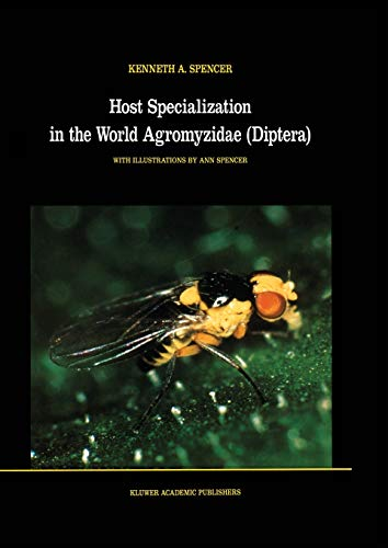 Host Specialization in the World Agromyzidae (Diptera) (Series Entomologica (45), Band 45)