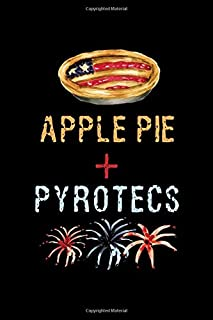Apple Pie + Pyrotecs: A Blank Lined 120 Page 6X9 Journal For The Fourth Of July