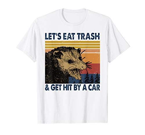 Let's Eat Trash & Get Hit By A Car Opossum Vintage T-Shirt