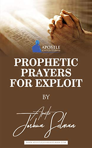 Prophetic Prayers for Exploits (English Edition)