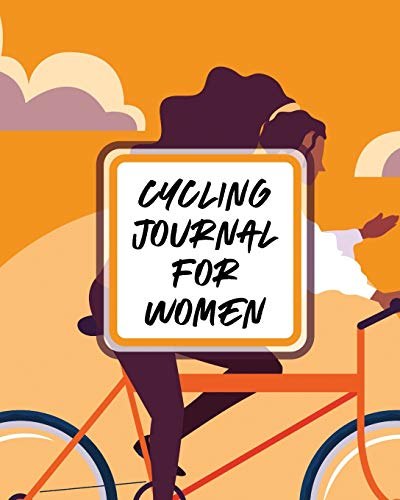 Cycling Journal For Women: Bike - MTB Notebook - For Cyclists - Trail Adventures