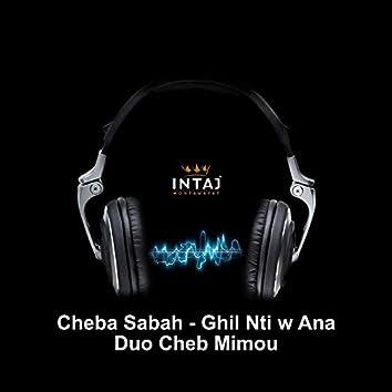 Ghil Nti w Ana
