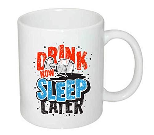Tasse - Drink Now Sleep Later - Kaffee-Tasse 330ml - Unisize aus Keramik - Tee
