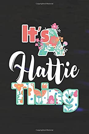 Its Hattie Thing: First Name Funny Sayings Personalized Customized Names Women Girl Mothers day Gift Notebook Journal