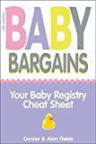 Baby Bargains (Version 14.0, released 2021): Your Baby Registry Cheat Sheet! Honest & independent reviews to help you choose your baby's car seat, stroller, ... carrier, breast pump, bassinet & more!