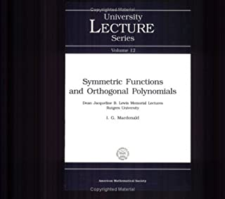Symmetric Functions and Orthogonal Polynomials (University Lecture Series, Vol 12) ULECT/12
