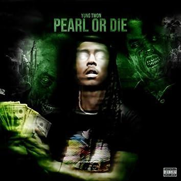 Pearl or Die
