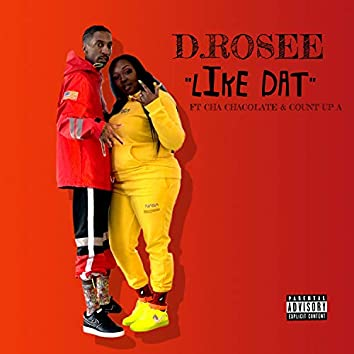 Like Dat (feat. Cha Chacolate & Count Up a)