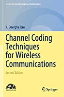 Channel Coding Techniques for Wireless Communications (Forum for Interdisciplinary Mathematics)