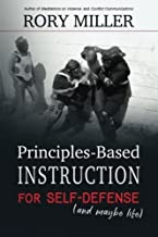Principles-Based Instruction for Self-Defense (and maybe life)