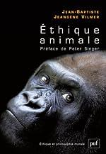 Ethique animale de Jean-Baptiste Jeangène Vilmer