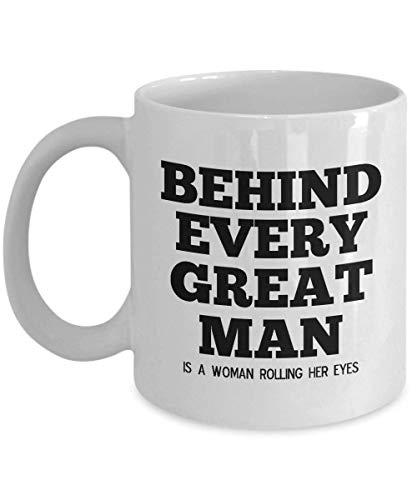 N\A Taza de café Divertida para él Detrás de Cada Gran Hombre Hay una Mujer poniendo los Ojos Taza de té y Metall