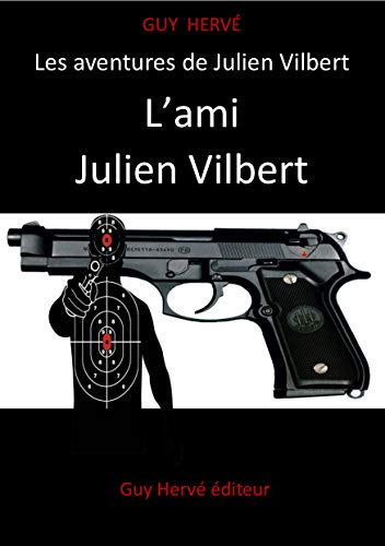 L'ami Julien Vilbert (Les aventures de Julien Vilbert t. 1) (French Edition)