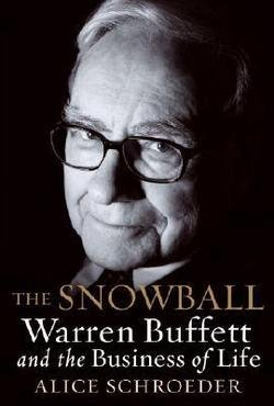 Alice Schroeder: The Snowball : Warren Buffett and the Business of Life (Hardcover); 2008 Edition