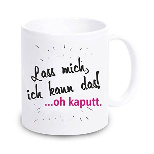 4you Design Tasse Lass Mich, ich kann das … oh kaputt. Kaffeetasse, Kaffeebecher, Geschenkidee, Geburtstagsgeschenk, Geburtstag, zu Weihnachten