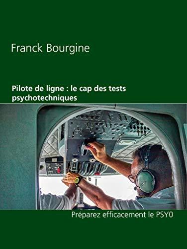 Pilote de ligne : le cap des tests psychotechniques: Préparez efficacement le PSY0 (Pilote et tests P t. 1) (French Edition)