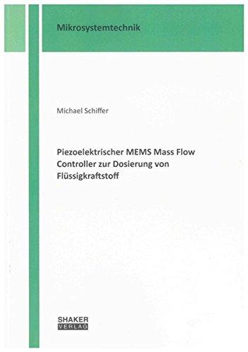 Piezoelektrischer MEMS Mass Flow Controller zur Dosierung von Flüssigkraftstoff (Mikrosystemtechnik)