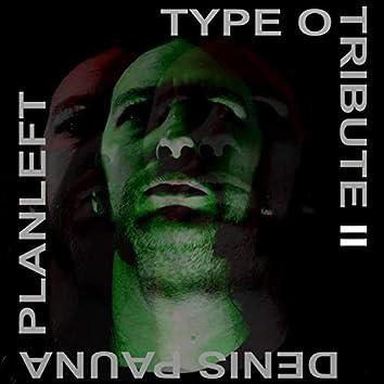 Type O Tribute II