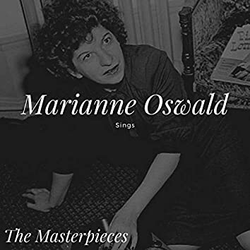 Marianne Oswald Sings - The Masterpieces