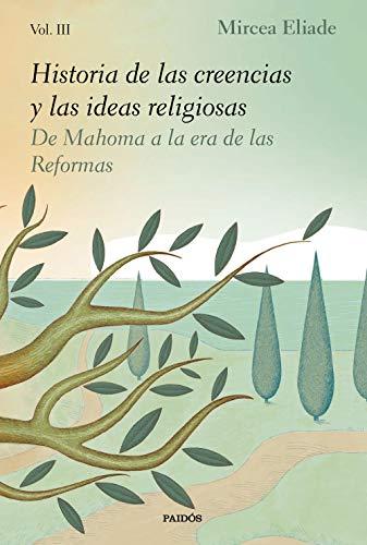 Historia de las creencias y las ideas religiosas III: De Mahoma a la era de las Reformas (Contextos)