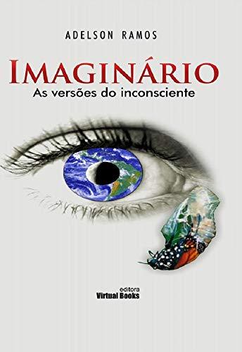 Imaginário: Versões do Inconsciente