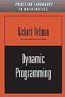 Dynamic Programming (Princeton Landmarks in Mathematics)