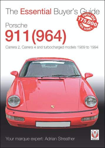 Compare Textbook Prices for Porsche 911 964: Carrera 2, Carrera 4 and Turbocharged Models 1989 to 1994 The Essential Buyer's Guide  ISBN 9781787116757 by Streather, Adrian