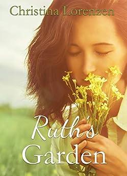 Ruth's Garden by [Christina Lorenzen]