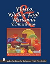 Fiesta, Harlequin & Kitchen Kraft Dinnerwares: The Homer Laughlin China Collectors Association Guide