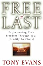 By Tony Evans - Free at Last: Experiencing True Freedom Through Your Identity in (New Edition) (2005-04-16) [Paperback]