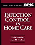 Infection Control in Home Care by Emily Rhinehart (1999-04-15)