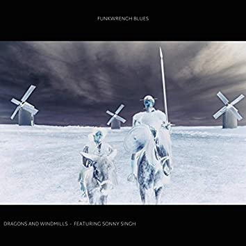Dragons and Windmills (feat. Sonny Singh)