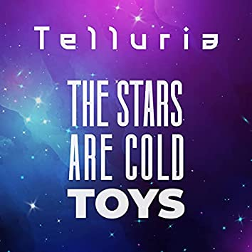 The Stars Are Cold Toys