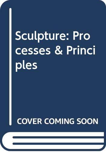Sculpture: Processes & Principles