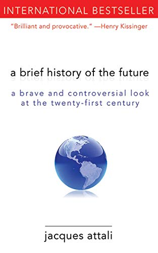 Compare Textbook Prices for A Brief History of the Future: A Brave and Controversial Look at the Twenty-First Century Reprint Edition ISBN 9781611450132 by Attali, Jacques,Leggatt, Jeremy