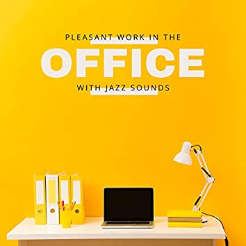 Pleasant Work in The Office – Relaxation Smooth Jazz Ambience