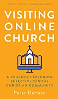 Visiting Online Church: A Journey Exploring Effective Digital Christian Community (52 Churches)