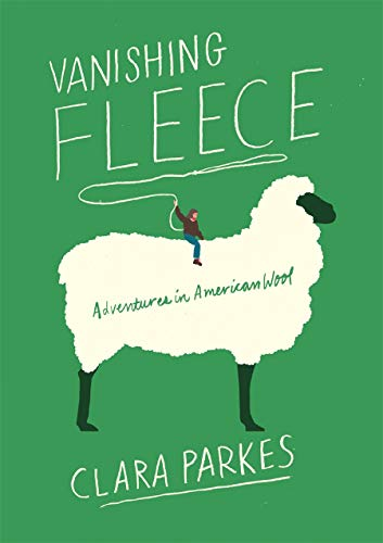 Vanishing Fleece: Adventures in American Wool