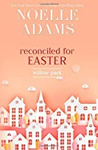 Reconciled for Easter (Willow Park) (Volume 4)