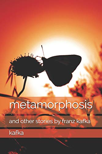 metamorphosis: and other stories by franz kafka