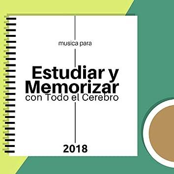 Musica para Estudiar y Memorizar con Todo el Cerebro 2018