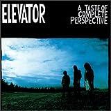 Songtexte von Elevator - A Taste of Complete Perspective