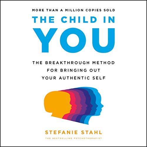 The Child in You Audiobook By Stefanie Stahl cover art
