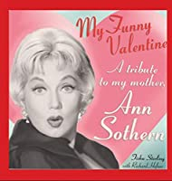 My Funny Valentine (hardback): A Tribute to My Mother, Ann Sothern