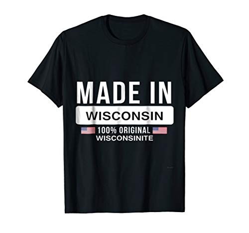 Made In Wisconsin Shirt for Wisconsinite